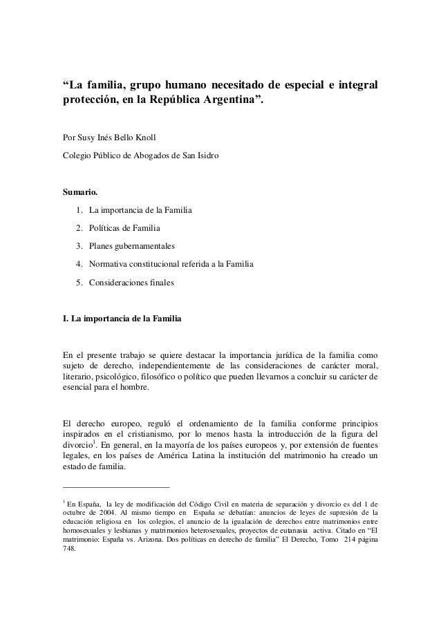 """""""La familia, grupo humano necesitado de especial e integralprotección, en la República Argentina"""".Por Susy Inés Bello Knol..."""