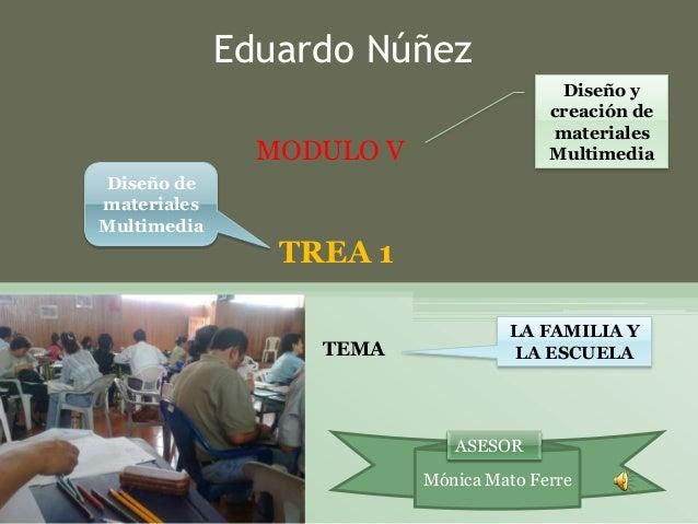 MODULO VDiseño ycreación dematerialesMultimediaTREA 1Diseño dematerialesMultimediaMónica Mato FerreTEMALA FAMILIA YLA ESCU...