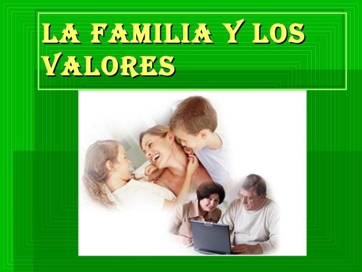 https://image.slidesharecdn.com/lafamiliaylosvalores-100630152203-phpapp02/95/la-familia-y-los-valores-1-728.jpg?cb=1277911355