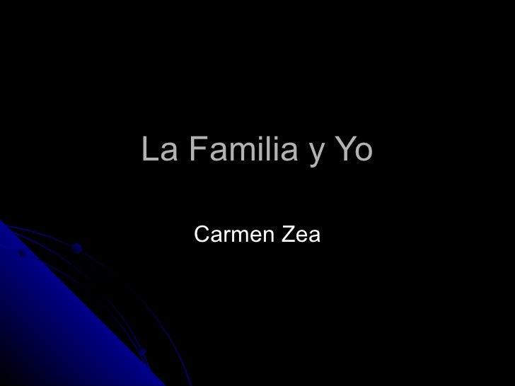 La Familia y Yo Carmen Zea