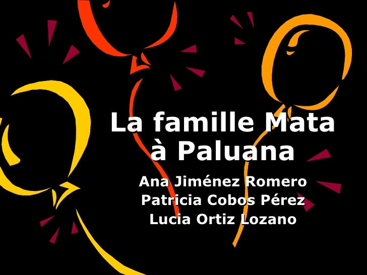 La famille Mata à Paluana Ana Jiménez Romero Patricia Cobos Pérez Lucia Ortiz Lozano