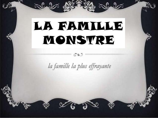 LA FAMILLE MONSTRE