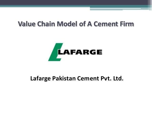 Value Chain Model of A Cement Firm  Lafarge Pakistan Cement Pvt. Ltd.