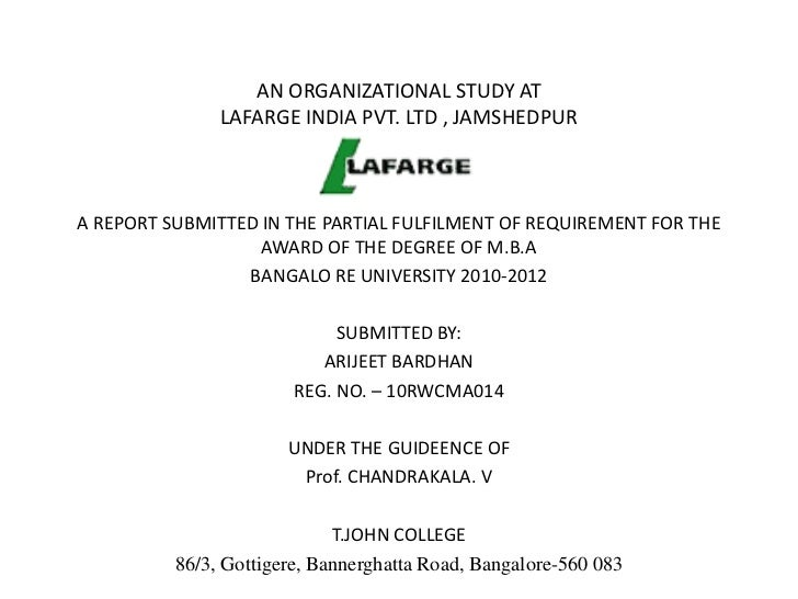 AN ORGANIZATIONAL STUDY AT               LAFARGE INDIA PVT. LTD , JAMSHEDPURA REPORT SUBMITTED IN THE PARTIAL FULFILMENT O...