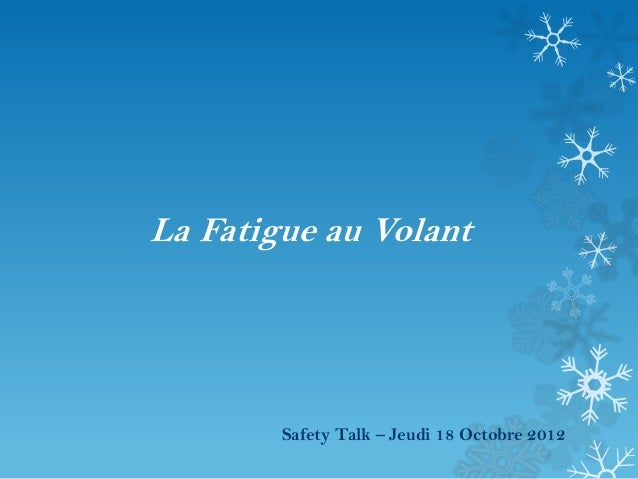 La Fatigue au Volant Safety Talk – Jeudi 18 Octobre 2012