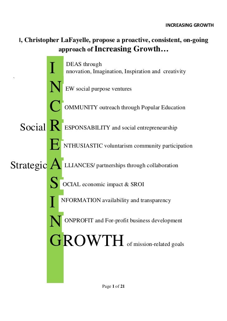 INCREASING GROWTH    I, Christopher LaFayelle, propose a proactive, consistent, on-going                  approach of Incr...