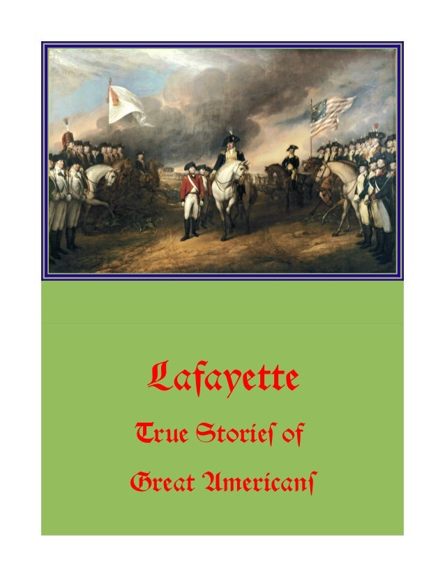 Lafayette True Stories of Great Americans