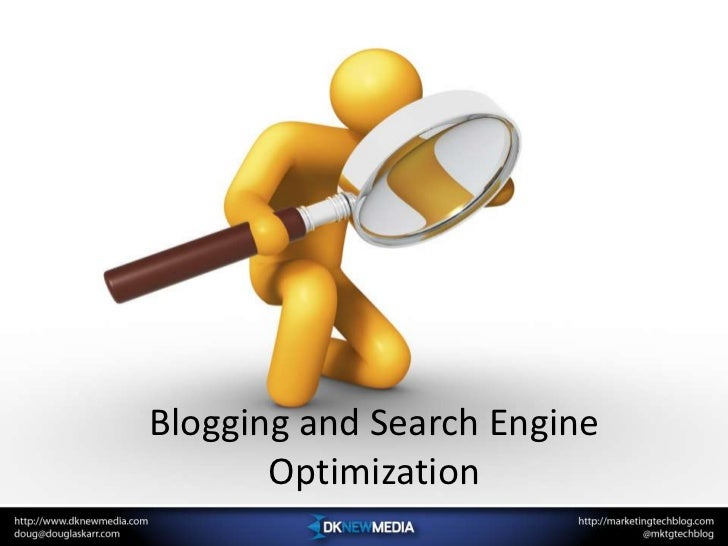 Blogging and Search Engine Optimization<br />