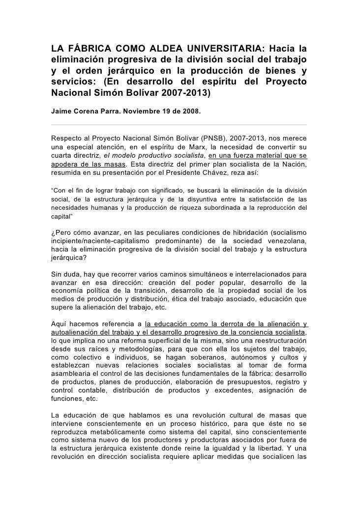 LA FÁBRICA COMO ALDEA UNIVERSITARIA: Hacia la eliminación progresiva de la división social del trabajo y el orden jerárqui...