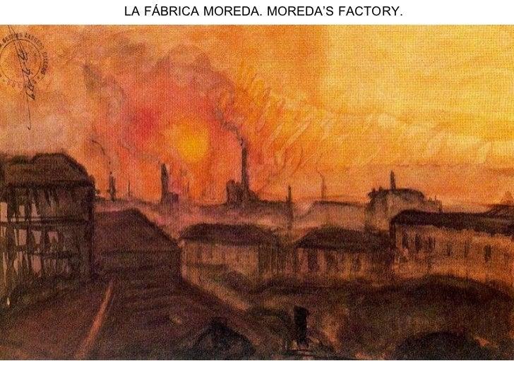 LA FÁBRICA MOREDA. MOREDA'S FACTORY.