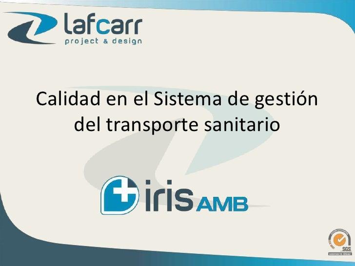 Calidad en el Sistema de gestión del transporte sanitario<br />