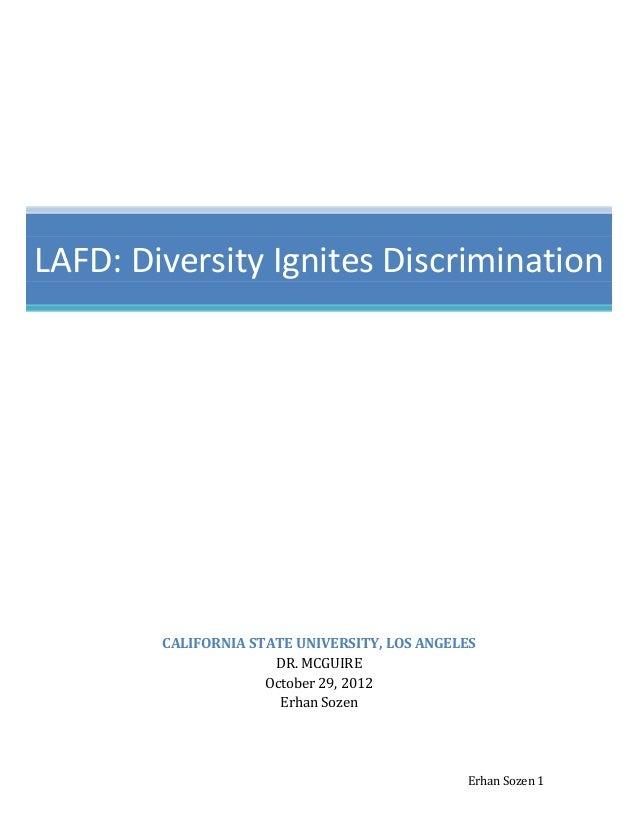 Erhan Sozen 1 CALIFORNIA STATE UNIVERSITY, LOS ANGELES DR. MCGUIRE October 29, 2012 Erhan Sozen LAFD: Diversity Ignites Di...