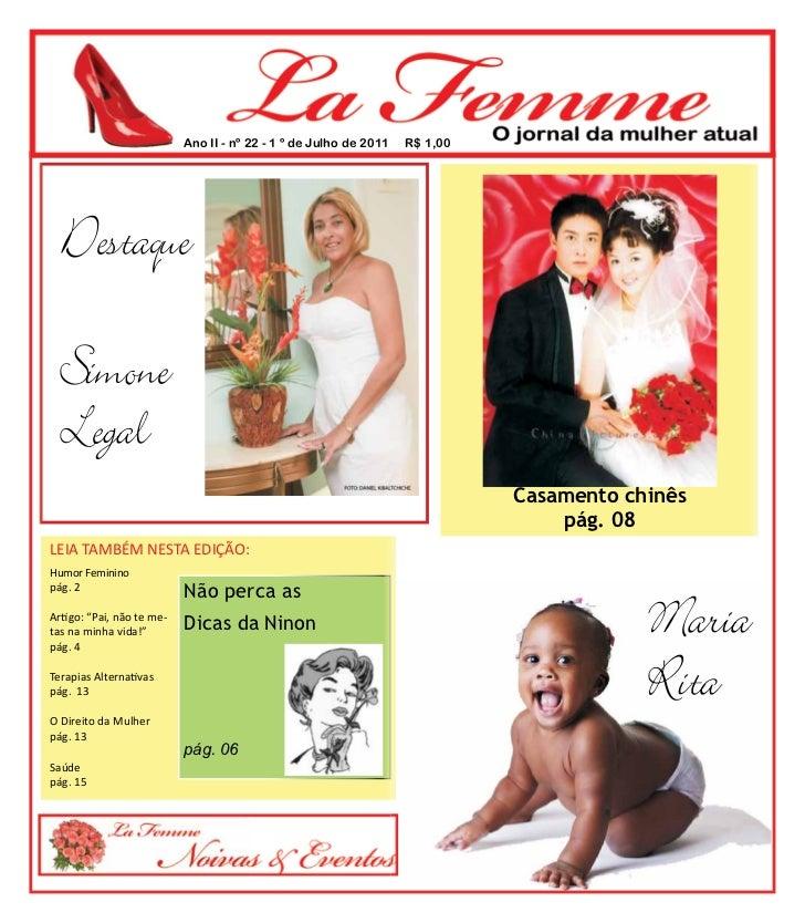 Ano II - nº 22 - 1 º de Julho de 2011   R$ 1,00  Destaque  Simone  Legal                                                  ...