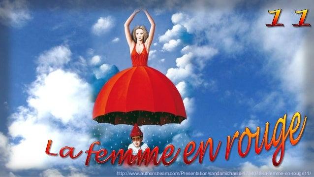 http://www.authorstream.com/Presentation/sandamichaela-1734078-la-femme-en-rouge11/