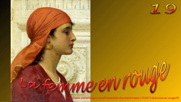 http://www.authorstream.com/Presentation/sandamichaela-1744473-la-femme-en-rouge19/