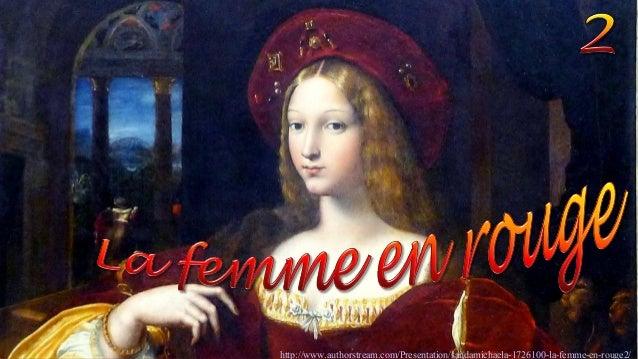 http://www.authorstream.com/Presentation/sandamichaela-1726100-la-femme-en-rouge2/