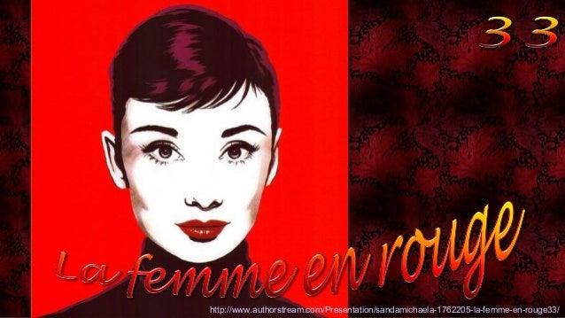 http://www.authorstream.com/Presentation/sandamichaela-1762205-la-femme-en-rouge33/