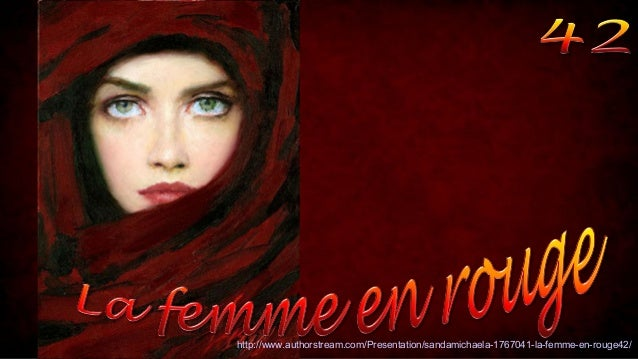 http://www.authorstream.com/Presentation/sandamichaela-1767041-la-femme-en-rouge42/