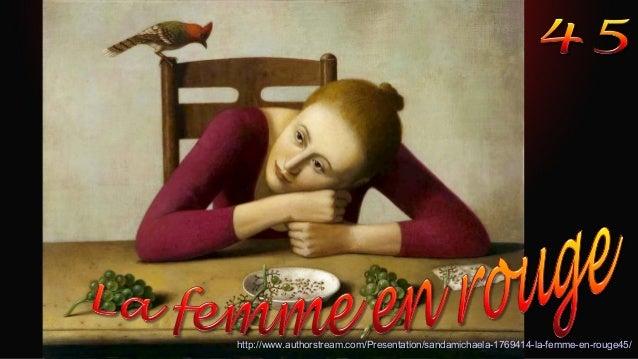 http://www.authorstream.com/Presentation/sandamichaela-1769414-la-femme-en-rouge45/