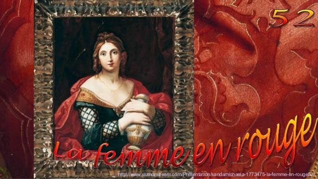 http://www.authorstream.com/Presentation/sandamichaela-1773475-la-femme-en-rouge52/