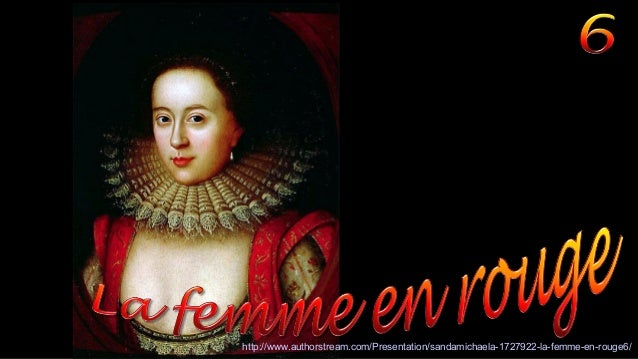 http://www.authorstream.com/Presentation/sandamichaela-1727922-la-femme-en-rouge6/