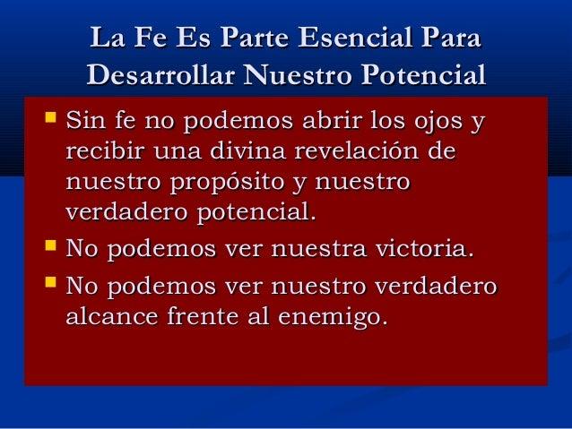 La Fe Es Parte Esencial Para Desarrollar Nuestro Potencial      Sin fe no podemos abrir los ojos y recibir una divina r...