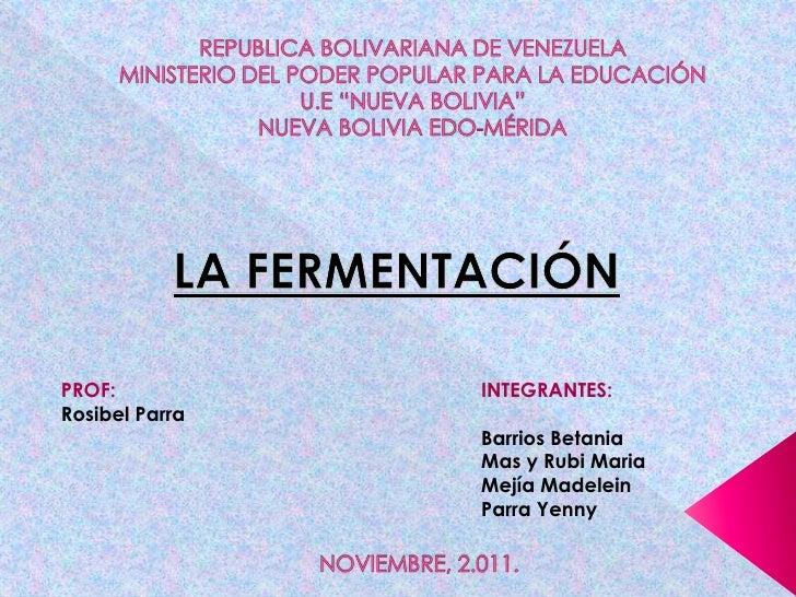 PROF:           INTEGRANTES:Rosibel Parra                Barrios Betania                Mas y Rubi Maria                Me...