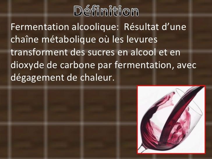 La fermentation alcoolique alan y dano Slide 3