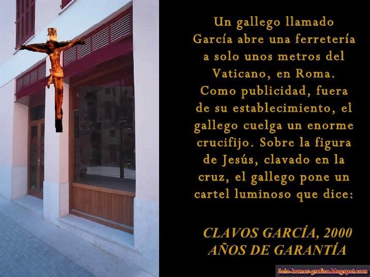 Un gallego llamado García abre una ferretería a solo unos metros del Vaticano, en Roma. Como publicidad, fuera de su estab...