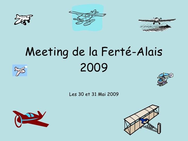 Meeting de la Ferté-Alais 2009 Les 30 et 31 Mai 2009