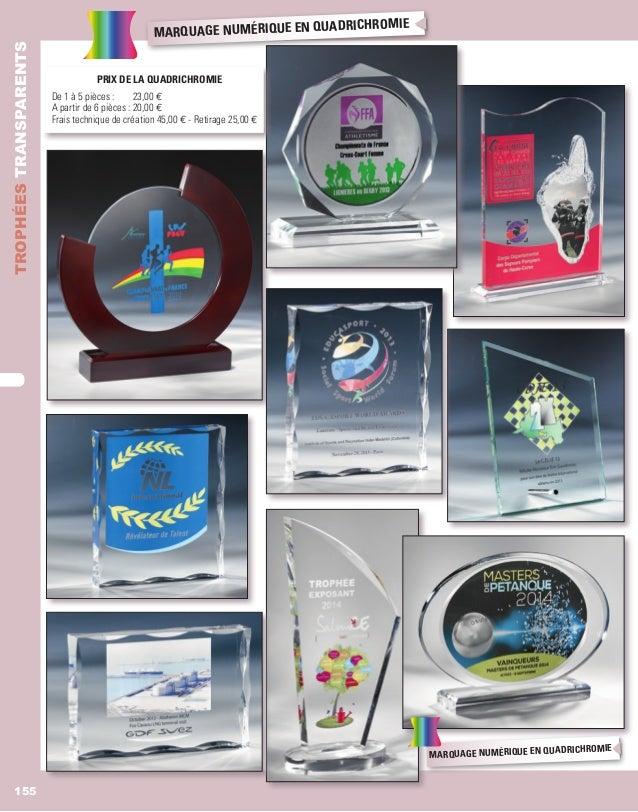 TROPHÉESTRANSPARENTS 155 TROPHÉESTRANSPARENTS marquage numérique en quadrichromie marquage numérique en quadrichromie De 1...