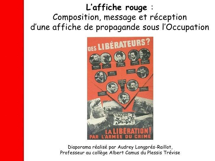 L'affiche rouge :      Composition, message et réceptiond'une affiche de propagande sous l'Occupation          Diaporama r...