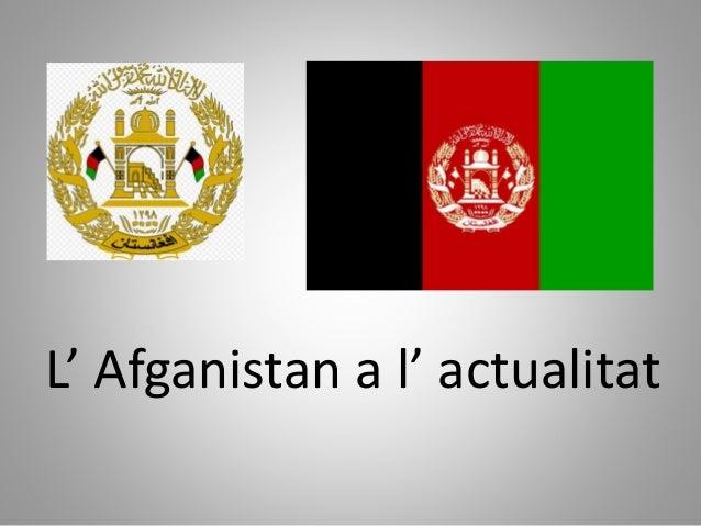 L' Afganistan a l' actualitat
