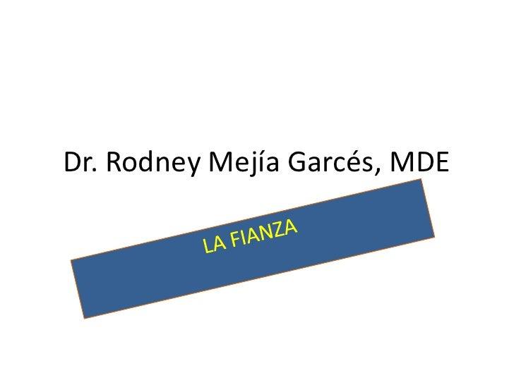 Dr. Rodney Mejía Garcés, MDE