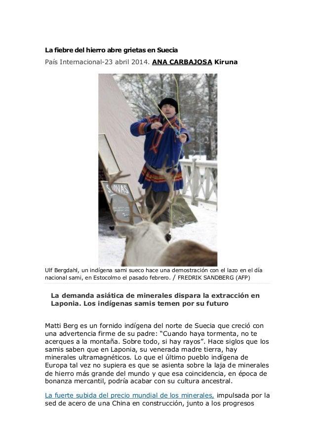 La fiebre del hierro abre grietas en Suecia País Internacional-23 abril 2014. ANA CARBAJOSA Kiruna Ulf Bergdahl, un indíge...