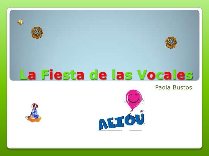La Fiesta de las Vocales                   Paola Bustos