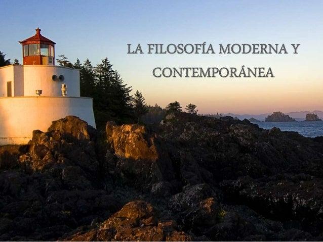 La filosof a moderna y contempor nea for Agenzia la moderna