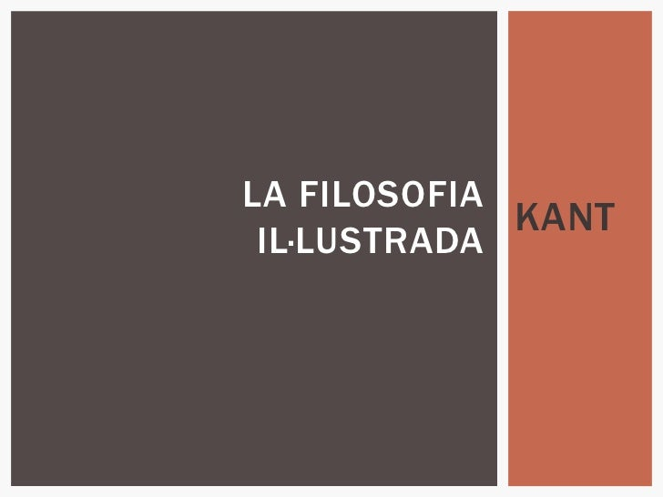 KANT<br />LA FILOSOFIA IL·LUSTRADA<br />