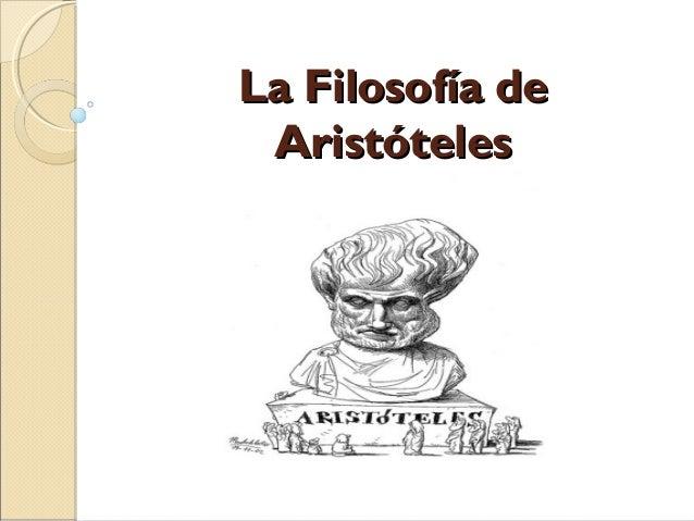 La Filosofía deLa Filosofía de AristótelesAristóteles