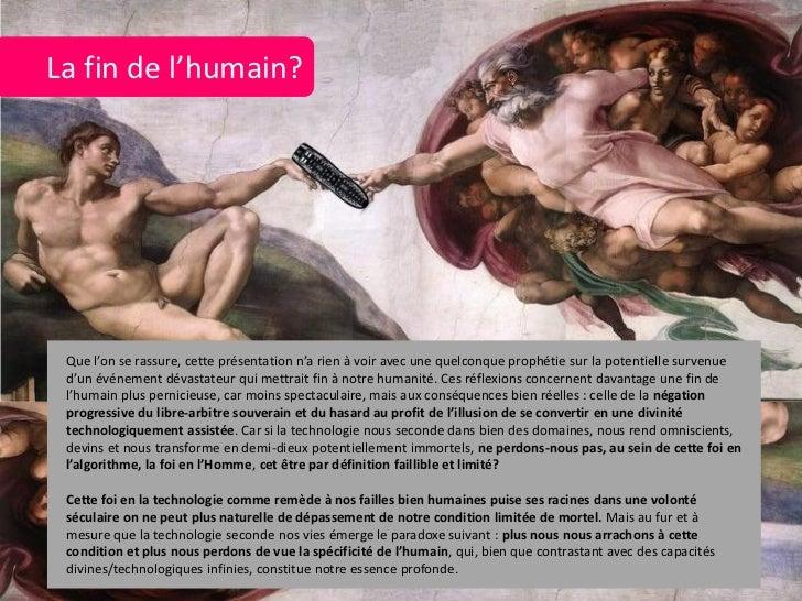 La fin de l'humain? Que l'on se rassure, cette présentation n'a rien à voir avec une quelconque prophétie sur la potentiel...