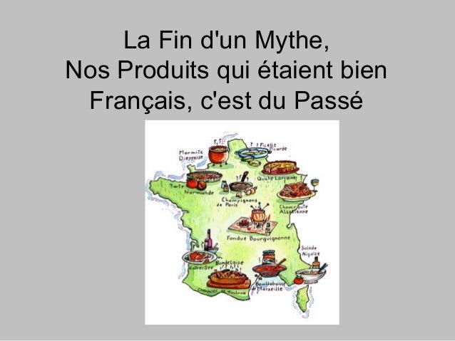La Fin dun Mythe,Nos Produits qui étaient bien Français, cest du Passé
