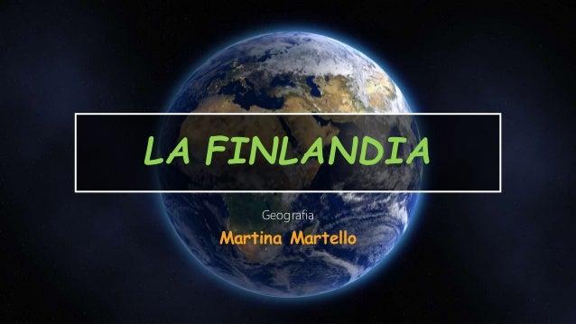 LA FINLANDIA Geografia Martina Martello