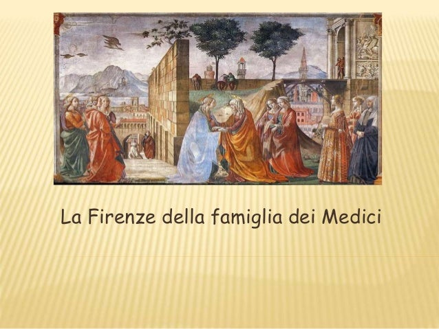 La Firenze della famiglia dei Medici