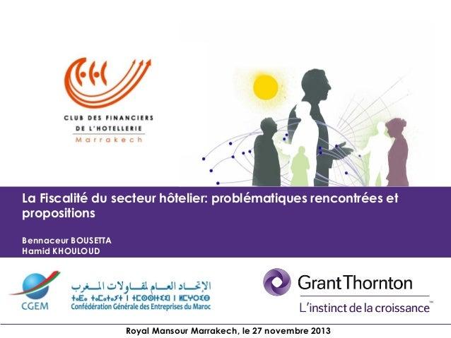 1 La fiscalité du secteur hôtelier: Contraintes et propositions6ème édition Club des Financiers de l'Hôtellerie de Marrake...