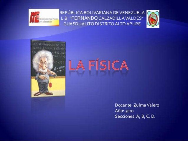 "REPÚBLICA BOLIVARIANA DEVENEZUELA L.B. ""FERNANDO CALZADILLAVALDÉS"" GUASDUALITO DISTRITOALTO APURE Docente: ZulmaValero Año..."
