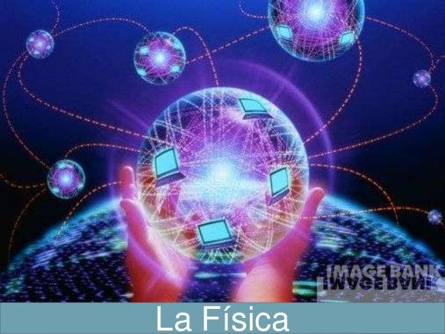 La f sica y sus ramas con audio for Fisica con ordenador