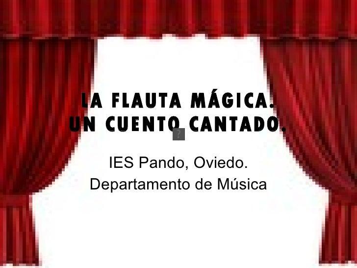 LA FLAUTA MÁGICA. UN CUENTO CANTADO. IES Pando, Oviedo. Departamento de Música