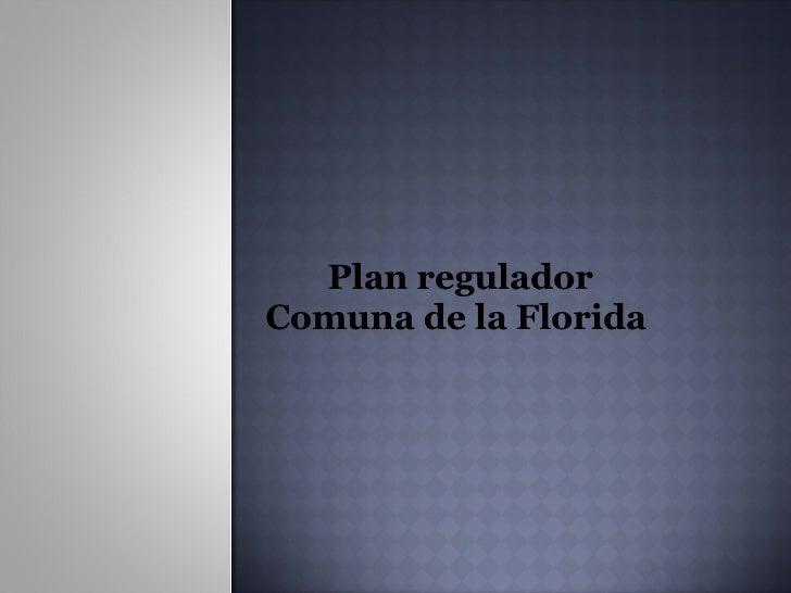 Plan regulador Comuna de la Florida