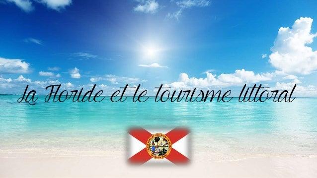 La Floride et le tourisme littoral