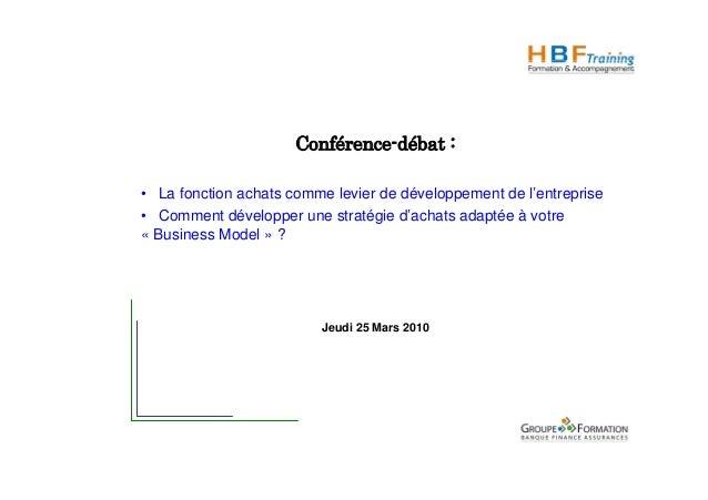 Conférence-débat : • La fonction achats comme levier de développement de l'entreprise • Comment développer une stratégie d...